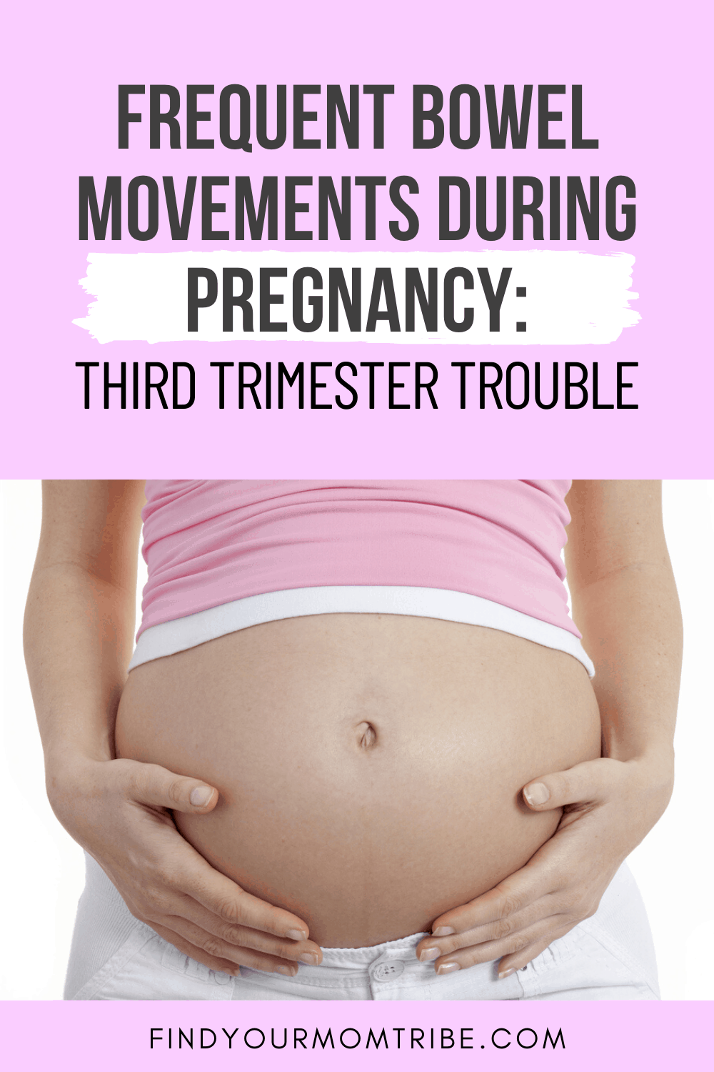 Pinterest frequent bowel movements during pregnancy third trimester