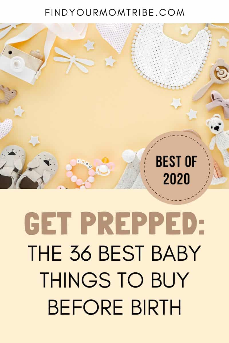 Get Prepped_ The 36 Best Baby Things To Buy Before Birth Pinterest