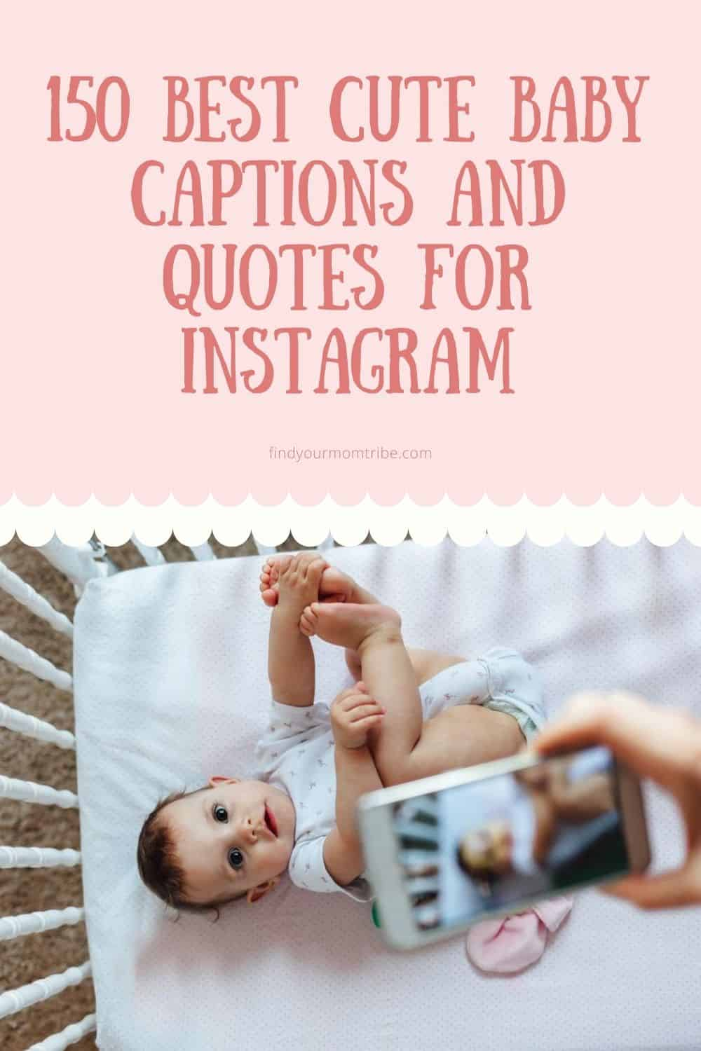 150 Best Cute Baby Captions And Quotes For Instagram