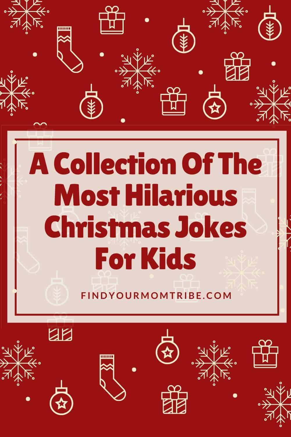 A Collection Of The Most Hilarious Christmas Jokes For Kids