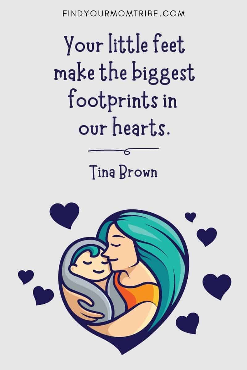 """Best Cute Baby Caption For Instagram: """"Your little feet make the biggest footprints in our hearts."""" – Tina Brown"""