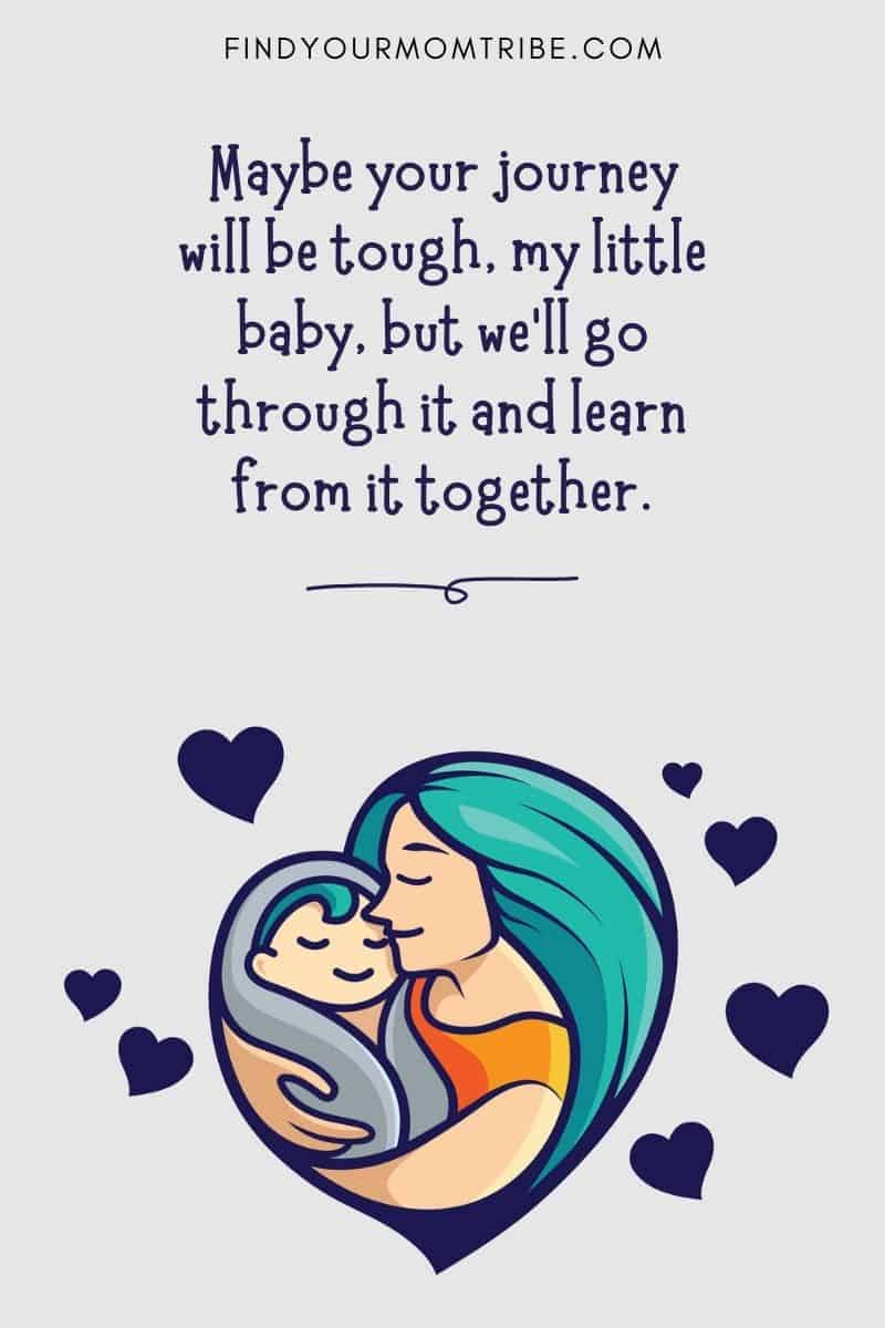 Meaningful & Cute Baby Caption For Newborn Babies: Maybe your journey will be tough, my little baby, but we'll go through it and learn from it together.