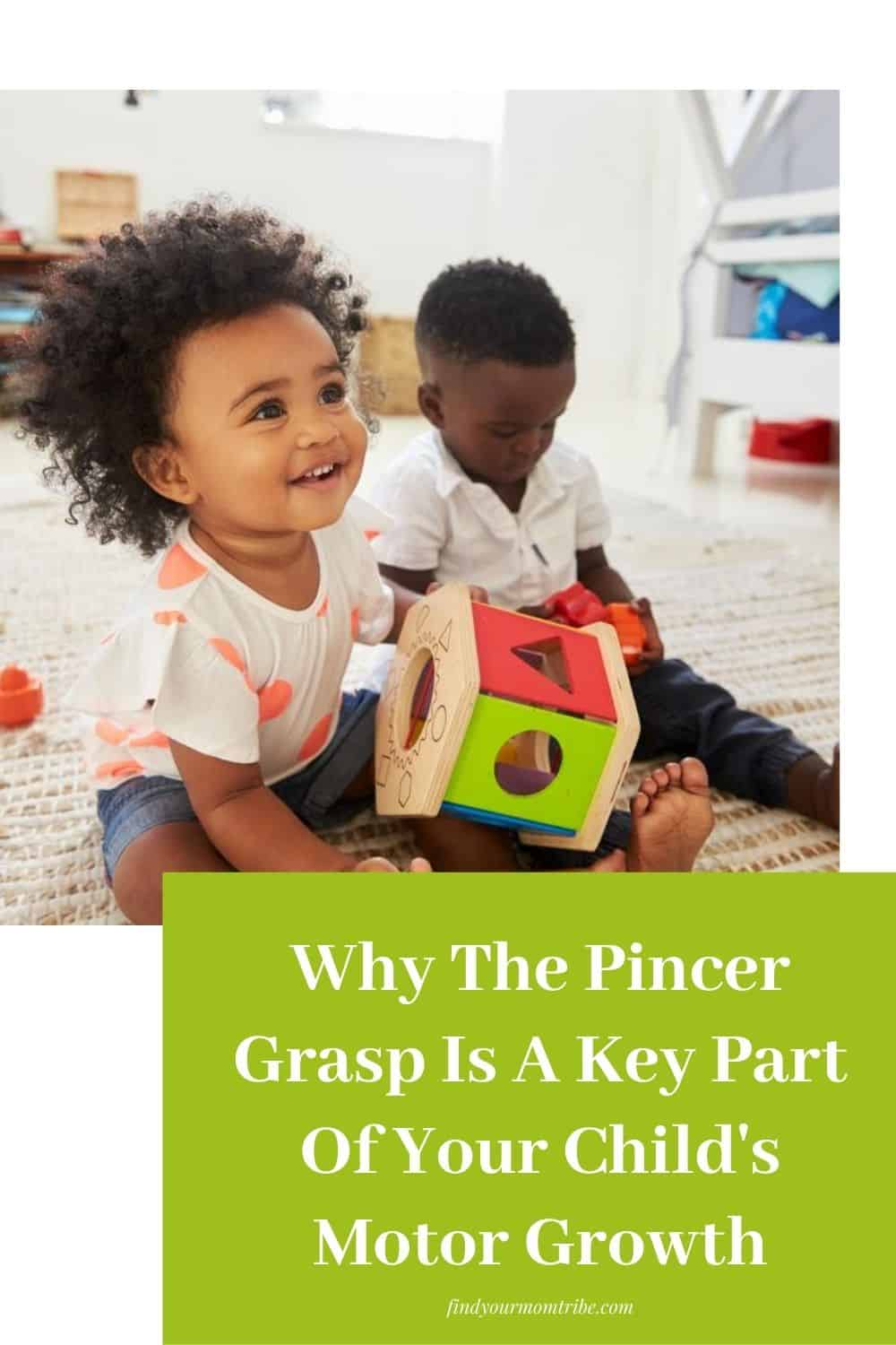 Why The Pincer Grasp Is A Key Part Of Your Child's Motor Growth