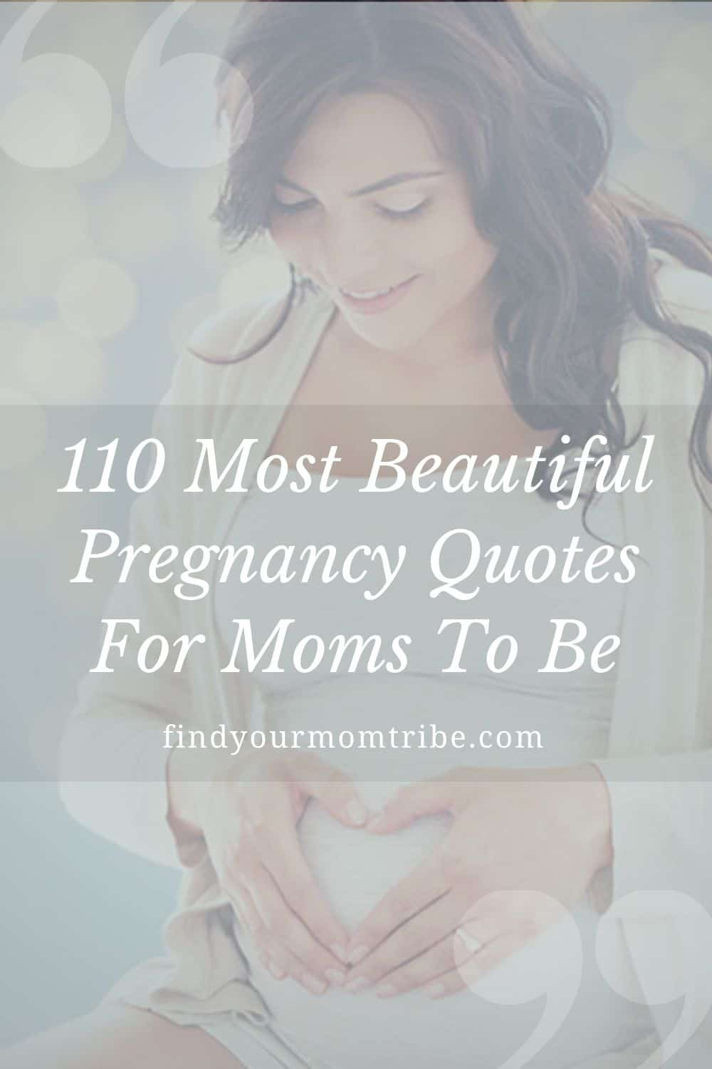 110 Most Beautiful Pregnancy Quotes For Moms To Be