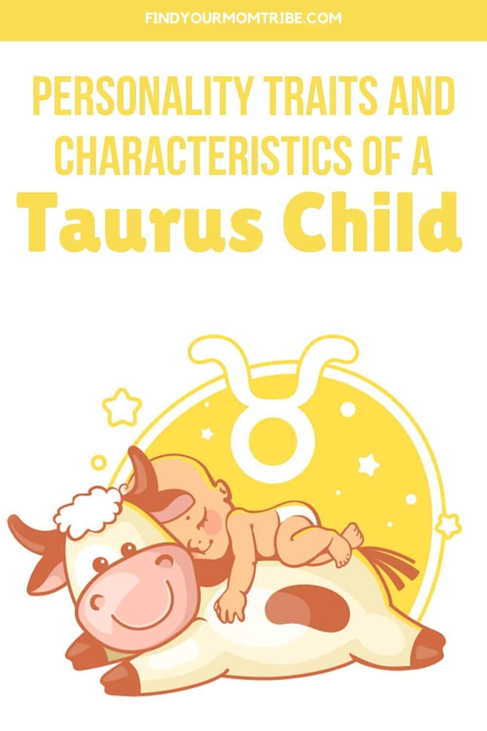 Personality Traits And Characteristics Of A Taurus Child