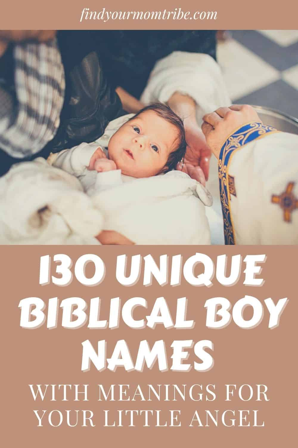 130 Unique Biblical Boy Names With Meanings For Your Little Angel