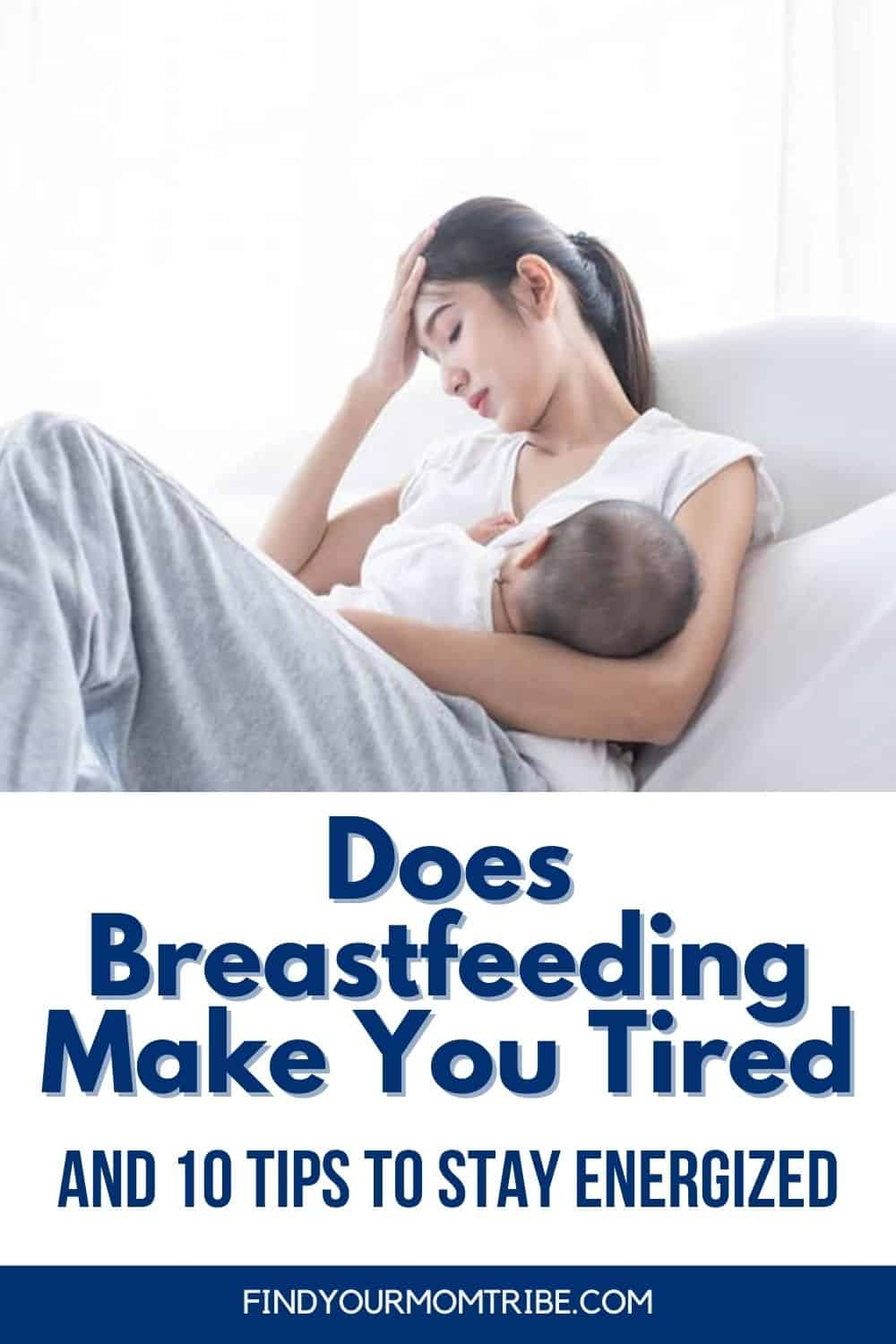 Does Breastfeeding Make You Tired And 10 Tips To Stay Energized