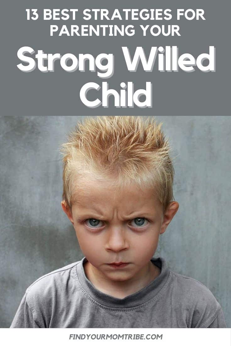 13 Best Strategies For Parenting Your Strong Willed Child