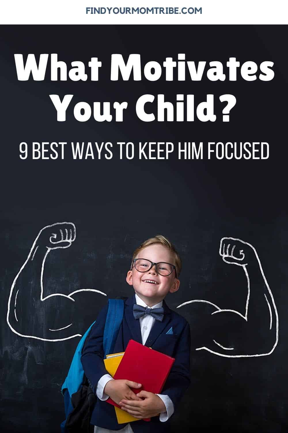 What Motivates Your Child? 9 Best Ways To Keep Him Focused