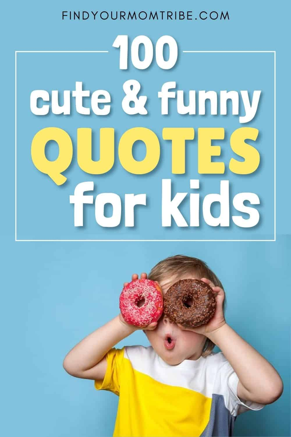 100 Cute And Funny Quotes For Kids