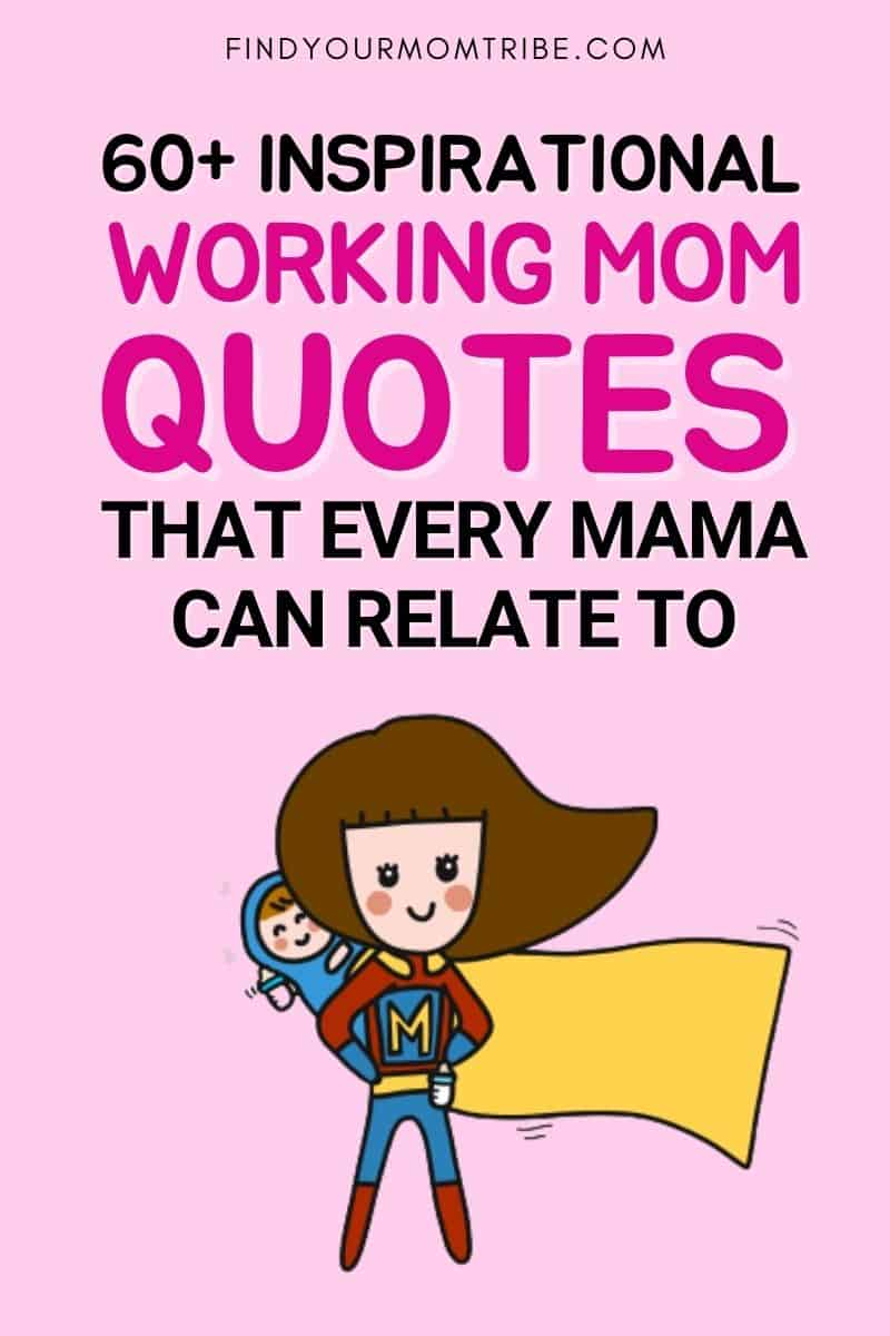 60+ Inspirational Working Mom Quotes That Every Mama Can Relate To Pinterest