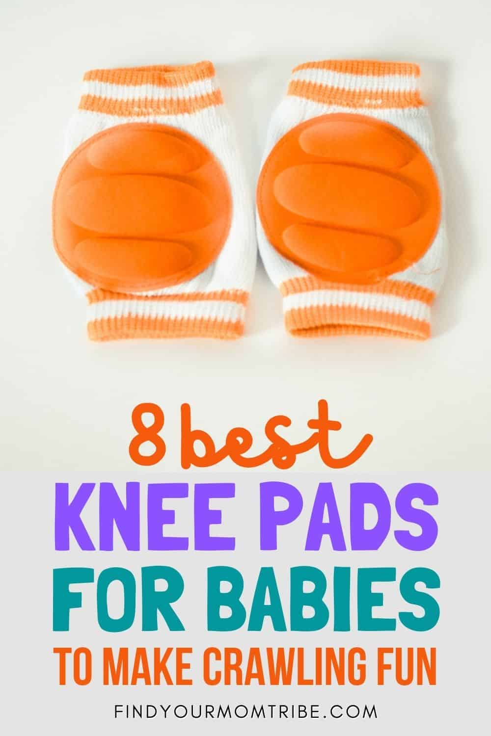 8 Best Knee Pads For Babies To Make Crawling Fun Pinterest
