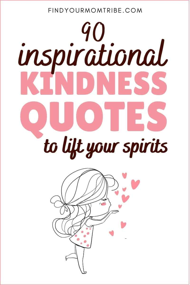 90 Inspirational Kindness Quotes To Lift Your Spirits Pinterest