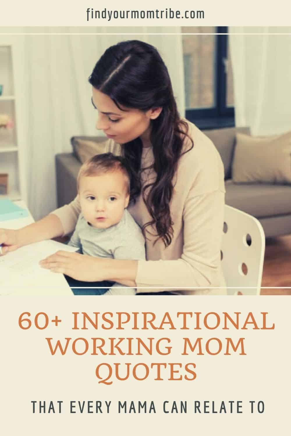 60+ Inspirational Working Mom Quotes That Every Mama Can Relate To