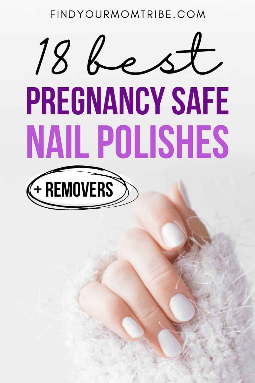 18 Best Pregnancy Safe Nail Polishes Pinterest