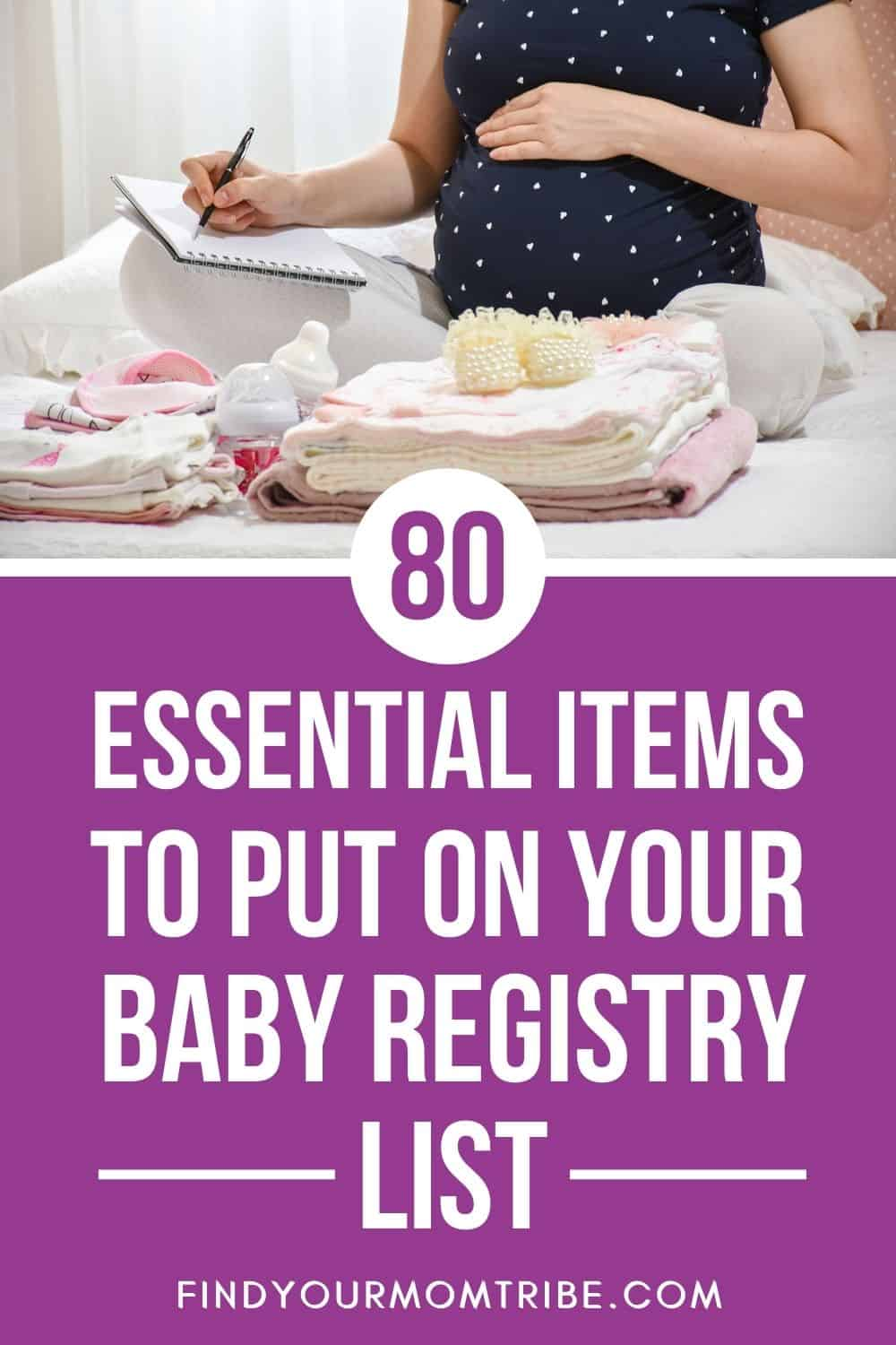 80 Essential Items To Put On Your Baby Registry List Pinterest
