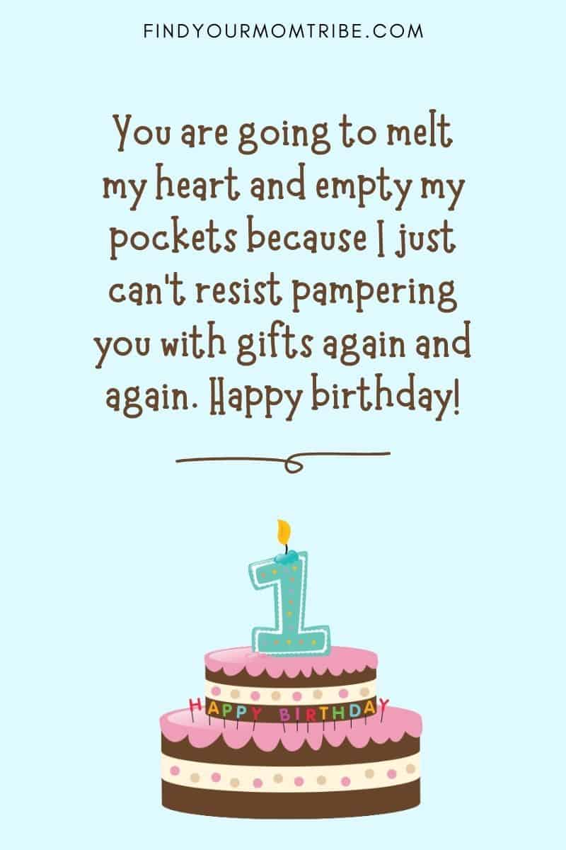 """Happy 1st Birthday Wishes For Baby Boy From Aunt And Uncle: """"You are going to melt my heart and empty my pockets because I just can't resist pampering you with gifts again and again. Happy birthday!"""""""