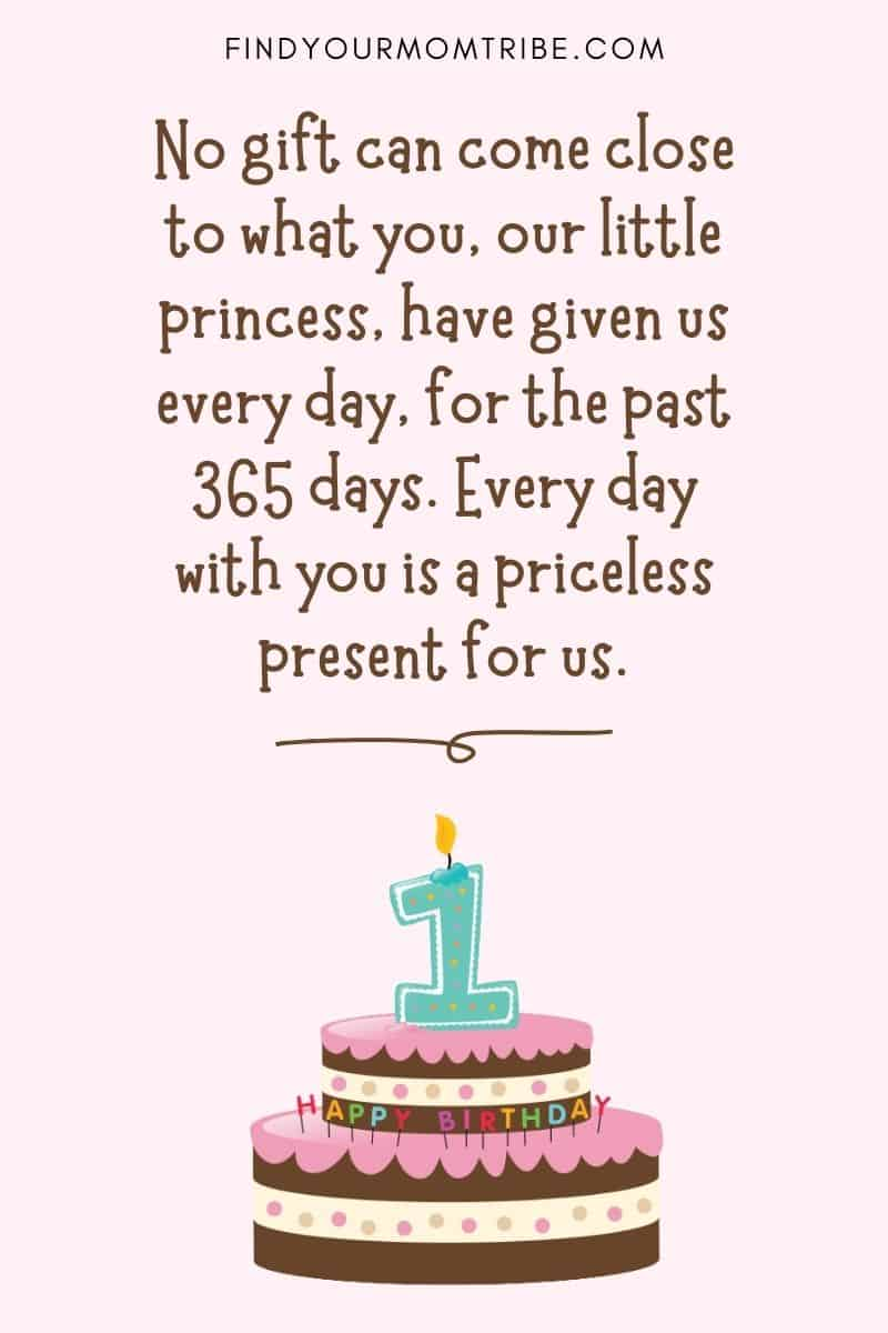 """Happy 1st Birthday Wishes For Baby Girl From Mom And Dad: """"No gift can come close to what you, our little princess, have given us every day, for the past 365 days. Every day with you is a priceless present for us."""""""
