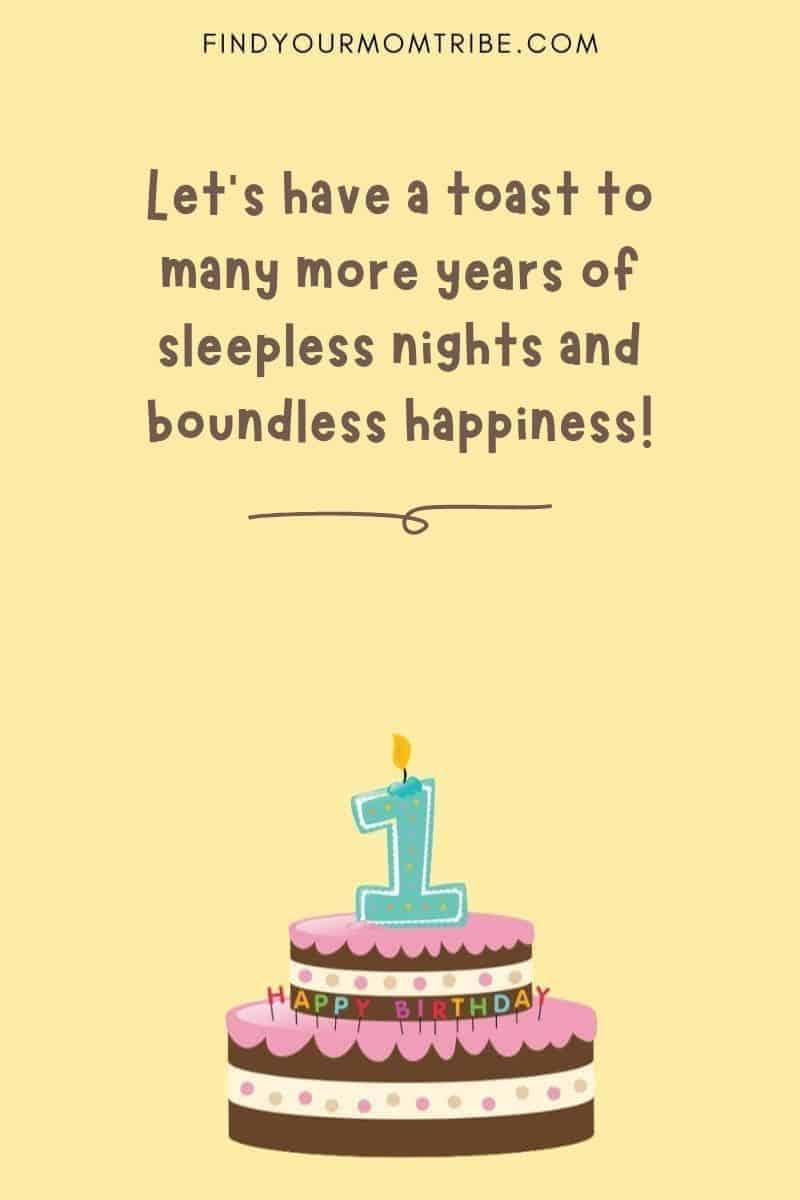"""Funny And Hilarious First Birthday Wishes For Babies: """"Let's have a toast to many more years of sleepless nights and boundless happiness!"""""""