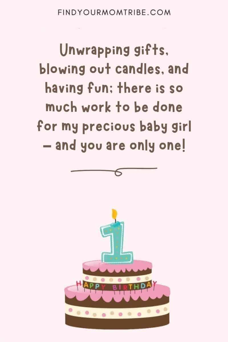 """Happy 1st Birthday Wishes For Baby Girl From Mom And Dad: """"Unwrapping gifts, blowing out candles, and having fun; there is so much work to be done for my precious baby girl – and you are only one!"""""""