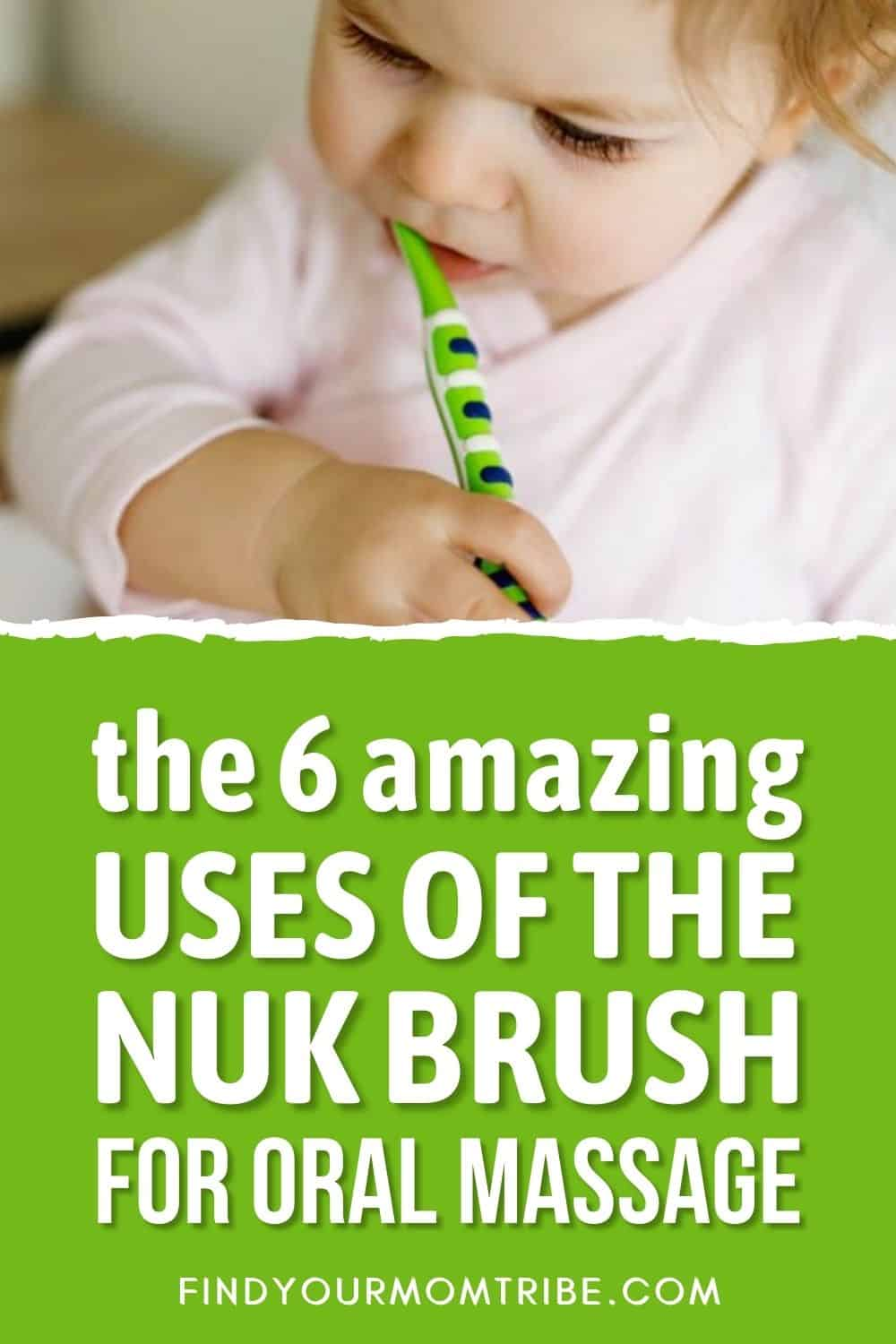 The 6 Amazing Uses Of The NUK Brush For Oral Massage Pinterest