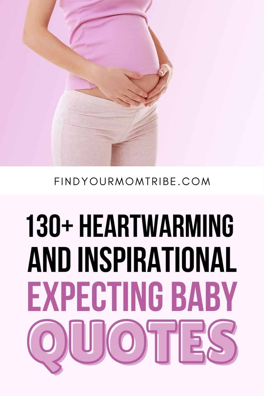130+ Heartwarming And Inspirational Expecting Baby Quotes Pinterest