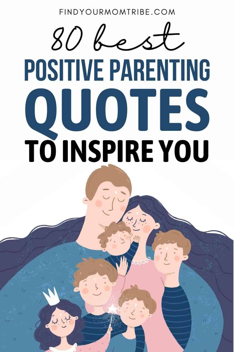 80 Best Positive Parenting Quotes To Inspire You