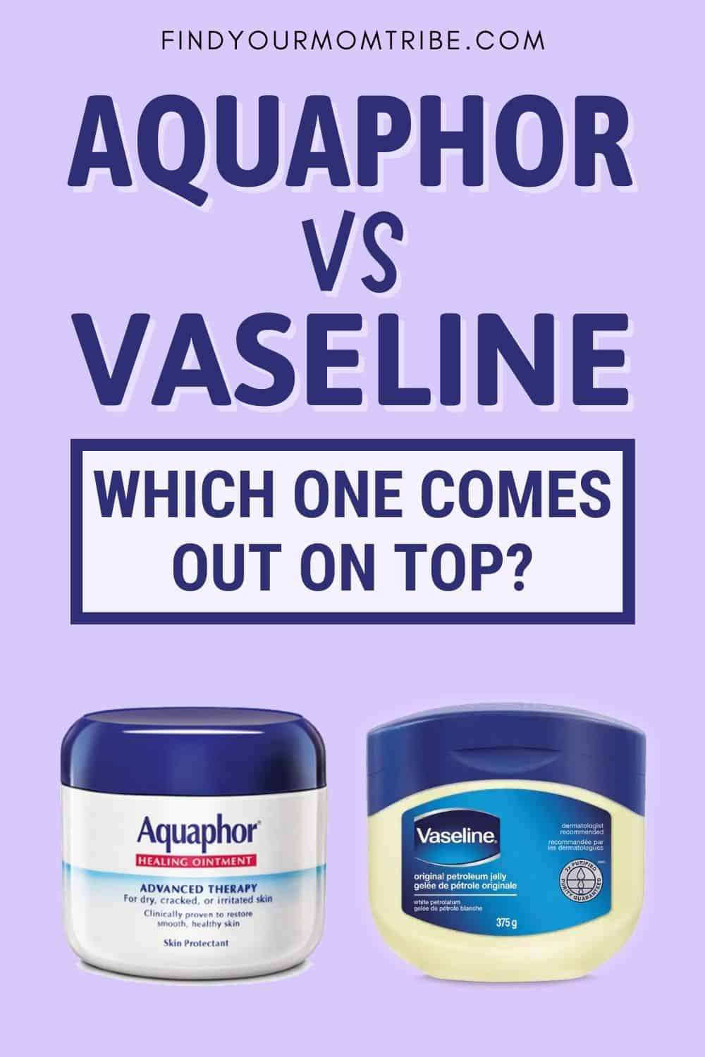 Aquaphor VS Vaseline – Which One Comes Out On Top Pinterest