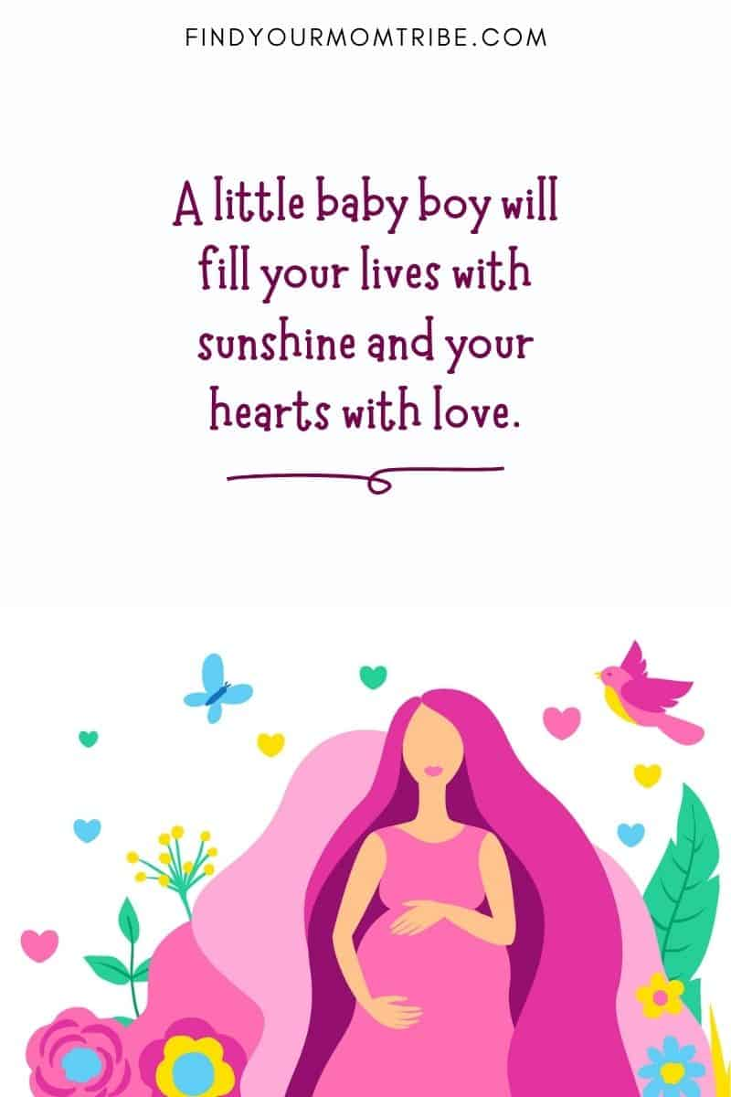 "Expecting baby boy quotes: ""A little baby boy will fill your lives with sunshine and your hearts with love."""