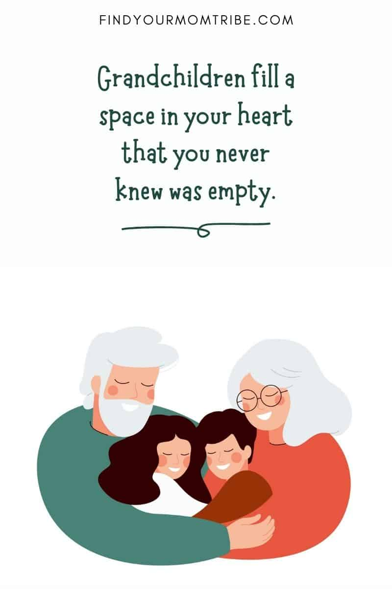 Great grandchildren quotes: Grandchildren fill a space in your heart that you never knew was empty.""
