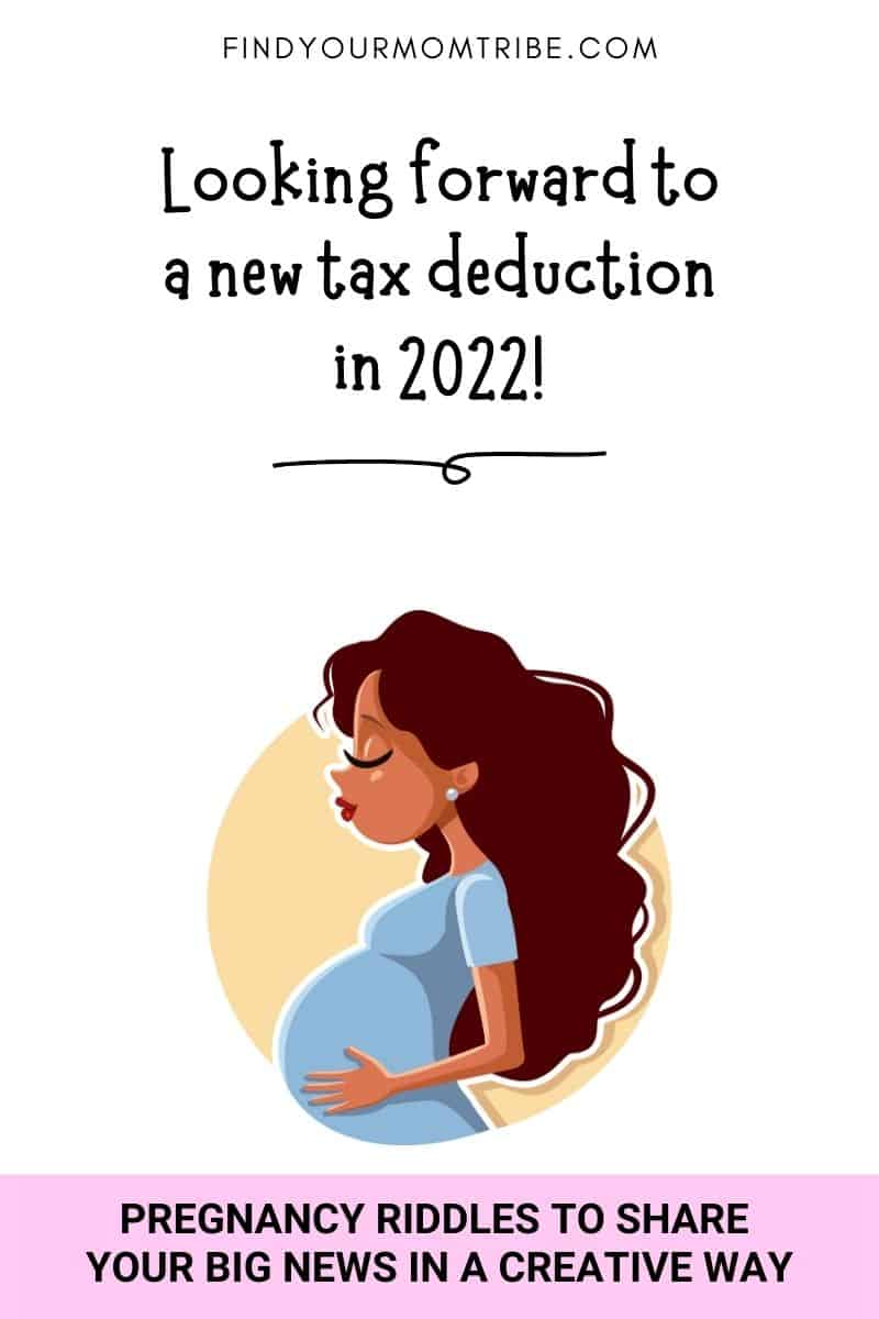"""Humorous pregnancy riddle: """"Looking forward to a new tax deduction in (year)!"""""""