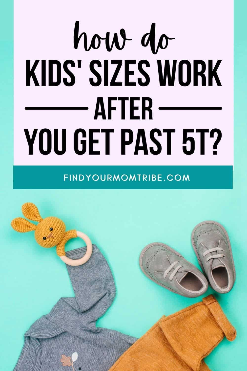 What Size Comes After 5T – The Right Steps To The Right Fit