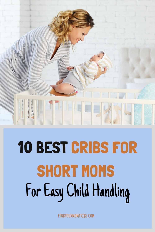 Pinterest cribs for short moms