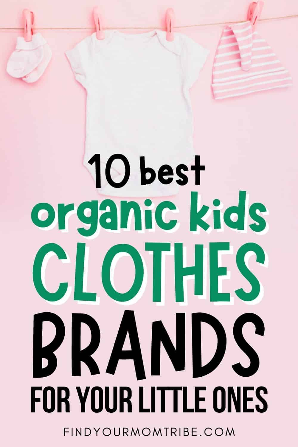 10 Best Organic Kids Clothes Brands For Your Little Ones Pinterest