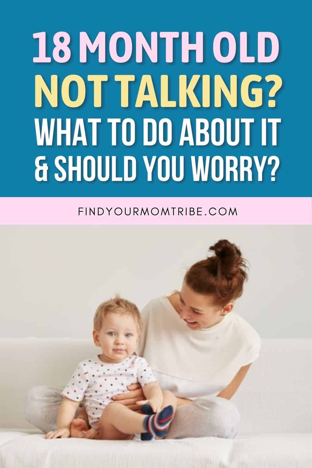 18 Month Old Not Talking – What To Do About It Pinterest