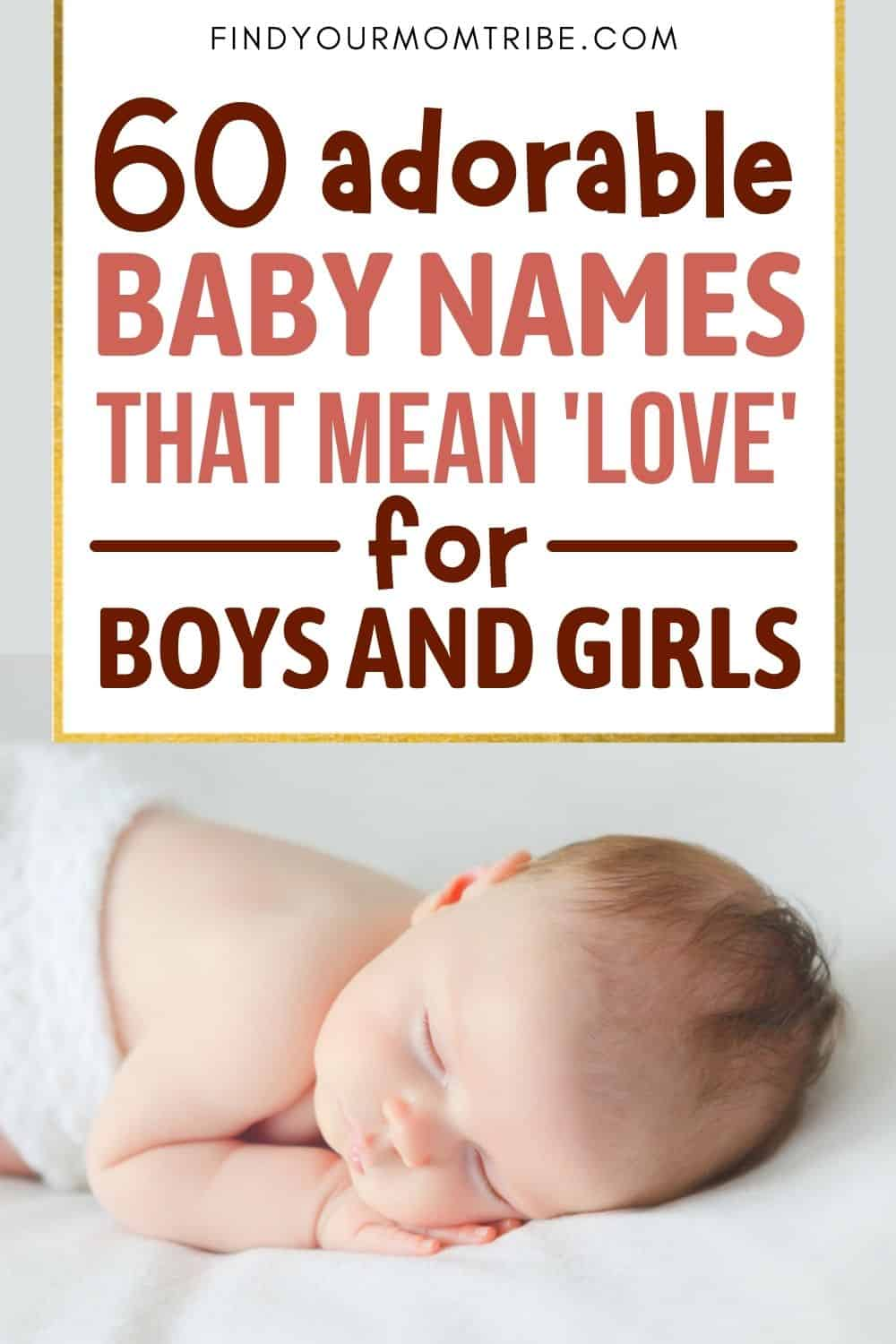 60 Adorable Baby Names That Mean Love For Boys And Girls