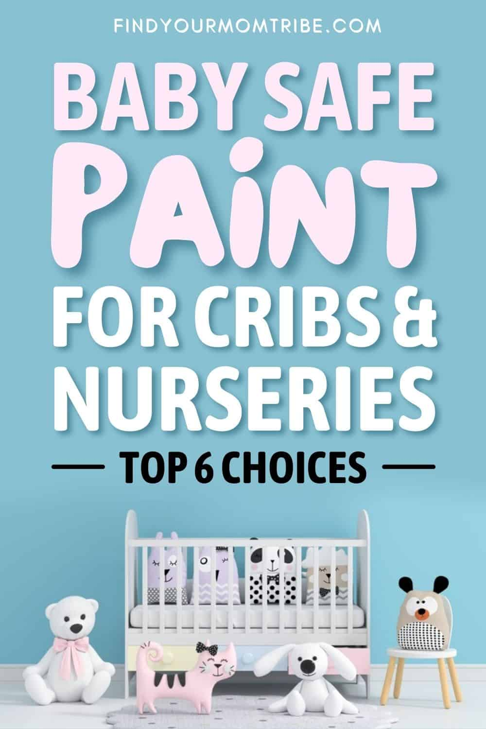 Baby Safe Paint For Cribs And Nurseries Pinterest