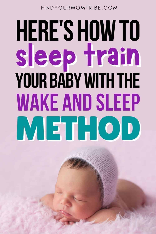 How To Sleep Train Your Baby With The Wake And Sleep Method Pinterest