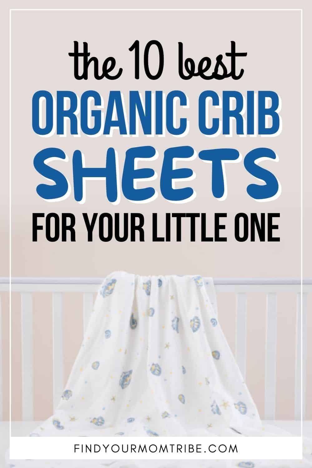 The 10 Best Organic Crib Sheets For Your Little One Pinterest