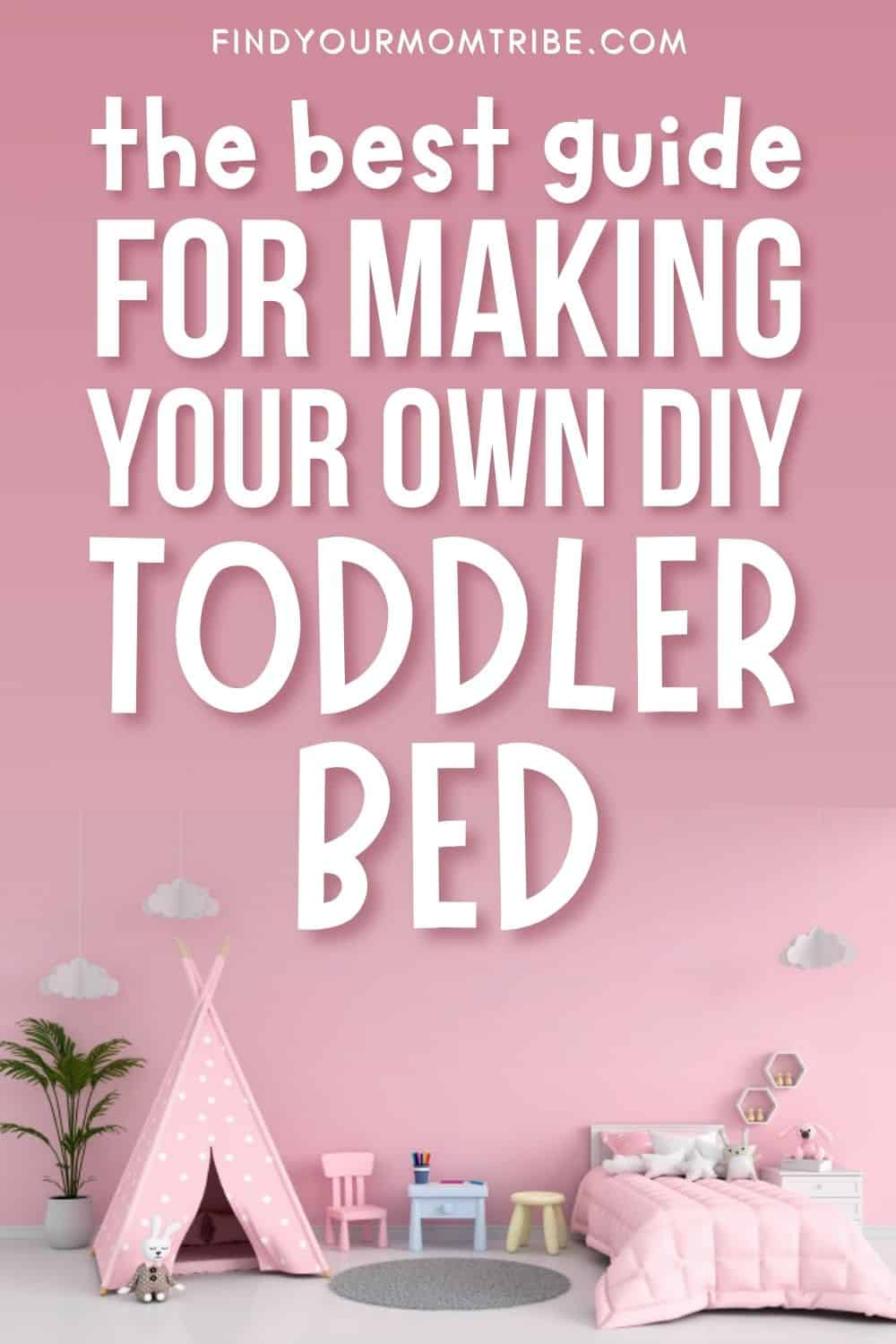 The Best Guide For Making Your Own DIY Toddler Bed Pinterest