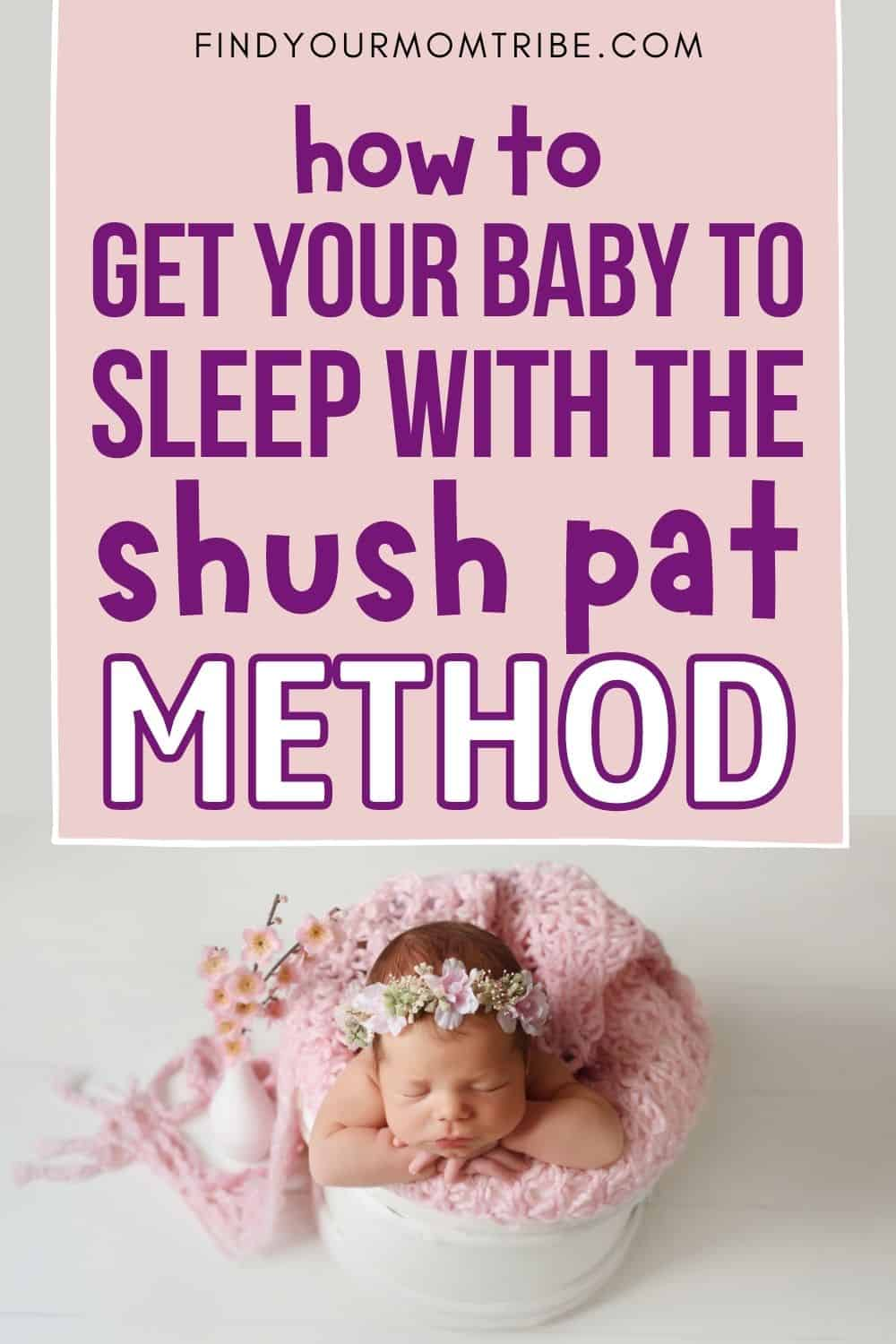 Tricks To Get Your Baby To Sleep With The Shush Pat Method Pinterest