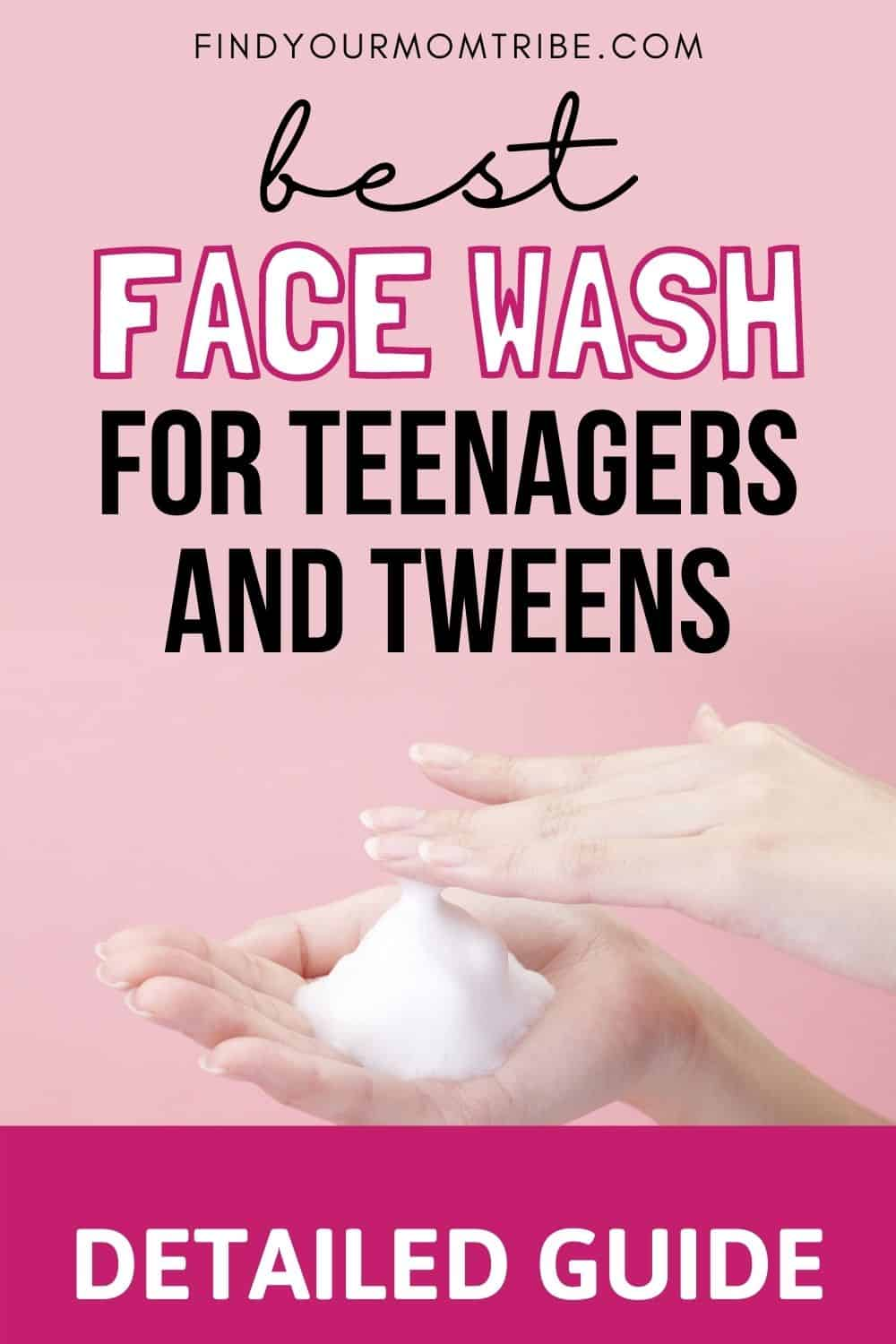 Best Face Wash For Teenagers And Tweens Pinterest