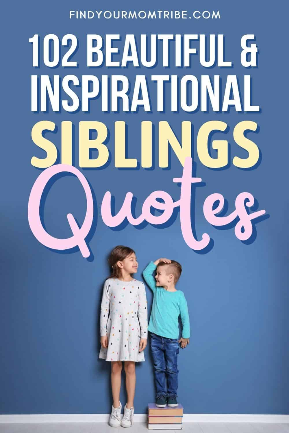 Beautiful And Inspirational Siblings Quotes Pinterest