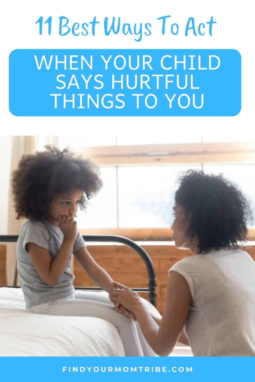 When Your Child Says Hurtful Things To You