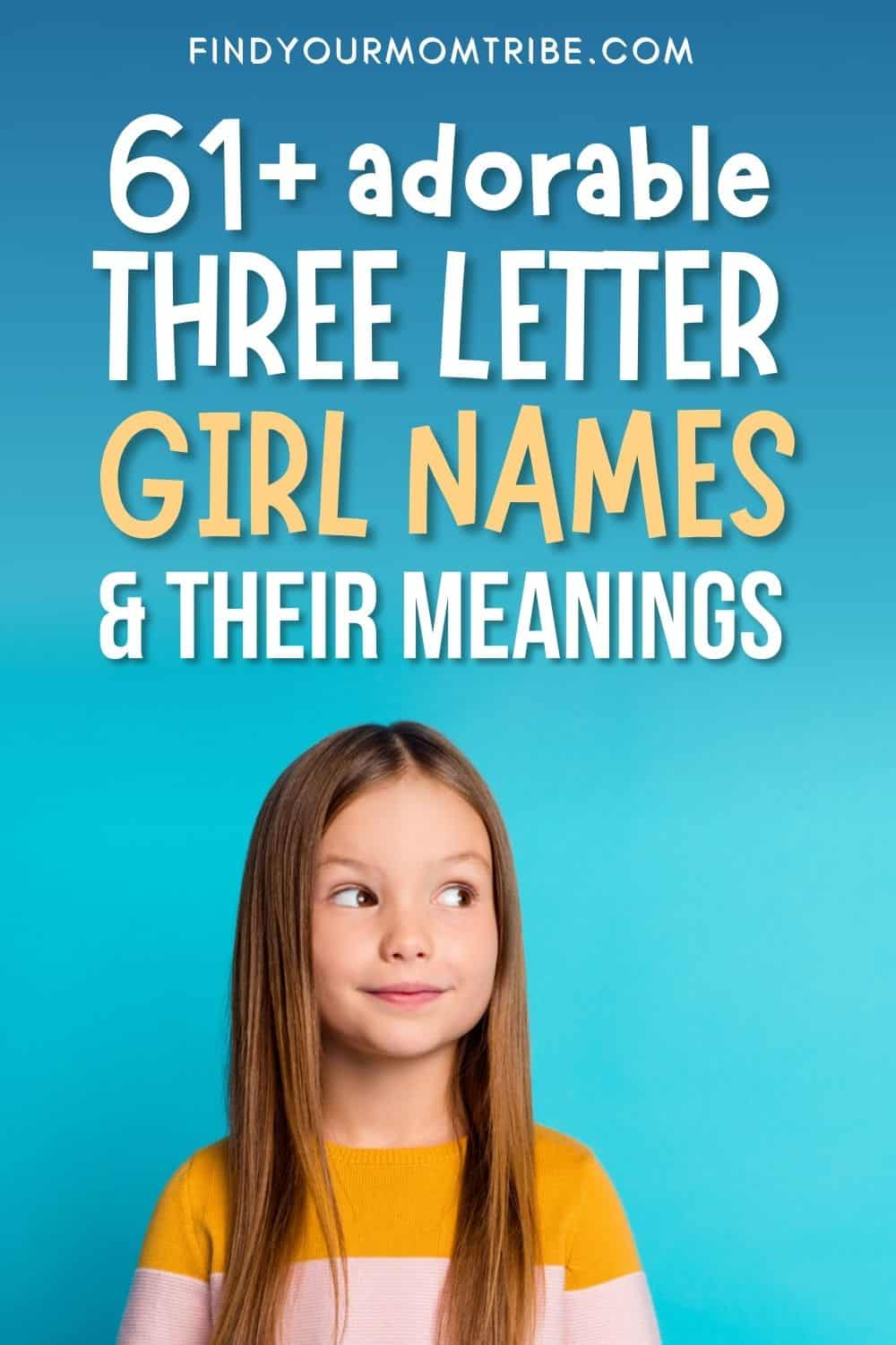 61 Adorable 3 Letter Girl Names And Their Meanings Pinterest