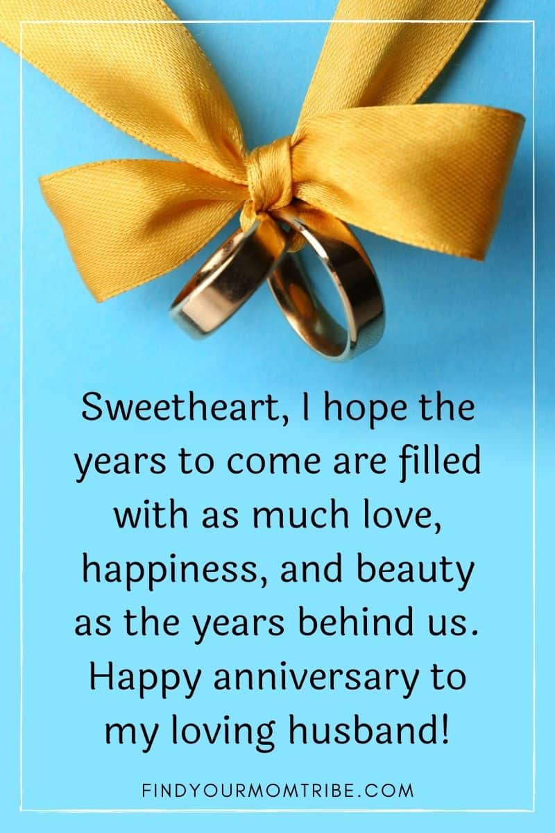 """anniversary quote on a background with wedding rings: """"Sweetheart, I hope the years to come are filled with as much love, happiness, and beauty as the years behind us. Happy anniversary to my loving husband!"""""""