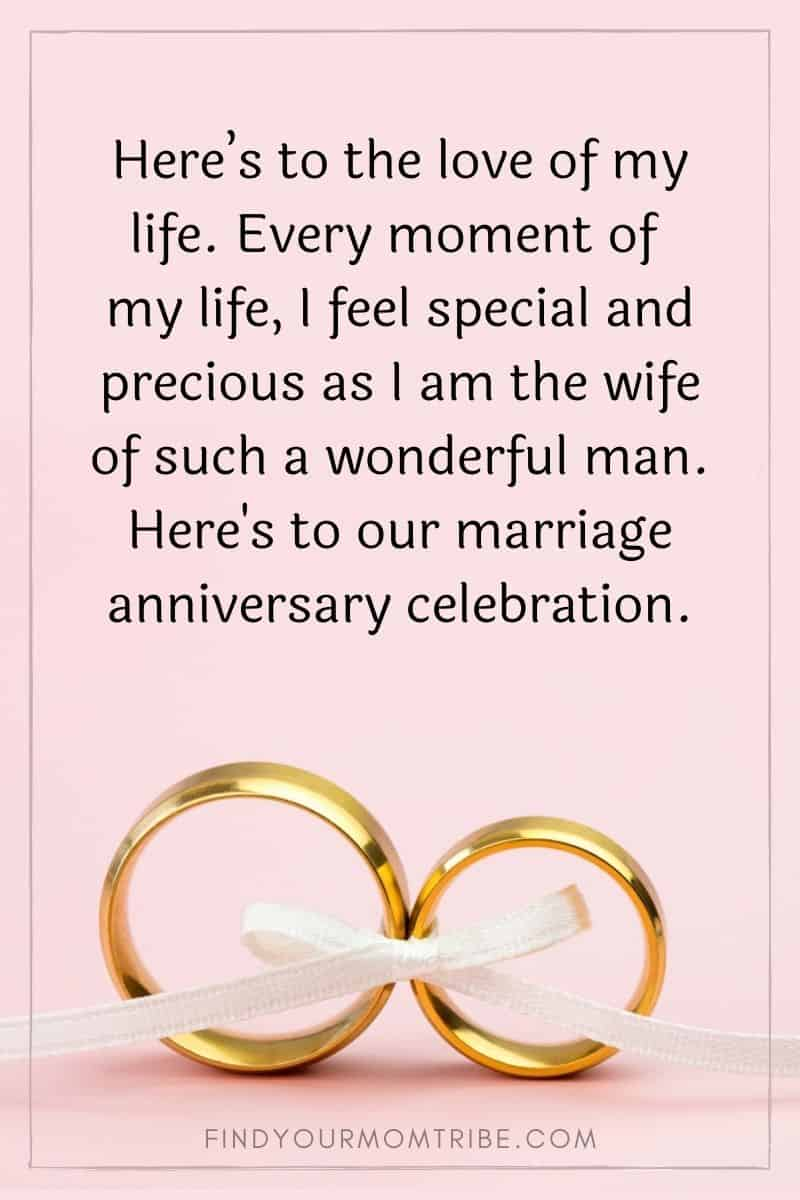"""Card with an anniversary wish: """"Here's to the love of my life. Every moment of my life, I feel special and precious as I am the wife of such a wonderful man. Here's to our marriage anniversary celebration."""""""