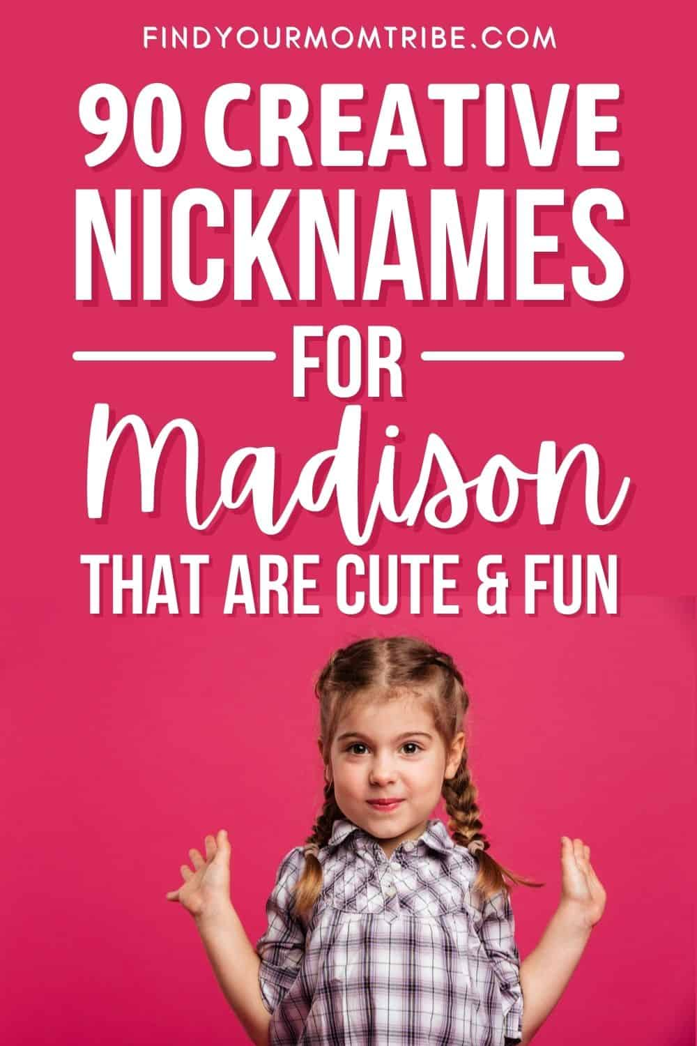 Funny And Creative Nicknames For Madison That Work Wonderfully Pinterest