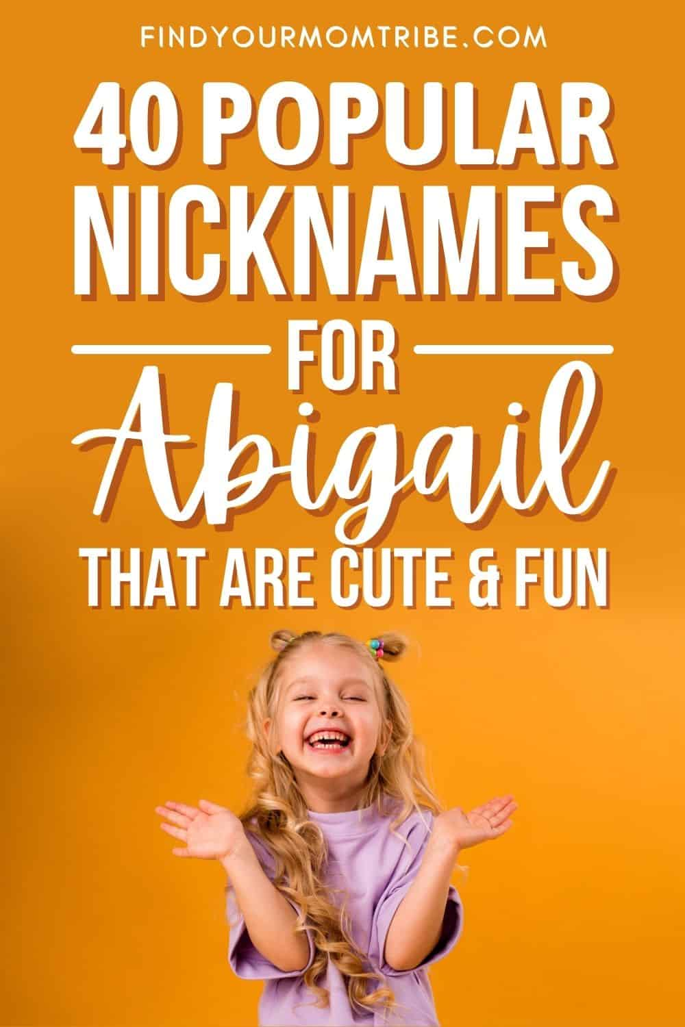 Popular Nicknames For Abigail That Are Cute And Fun Pinterest