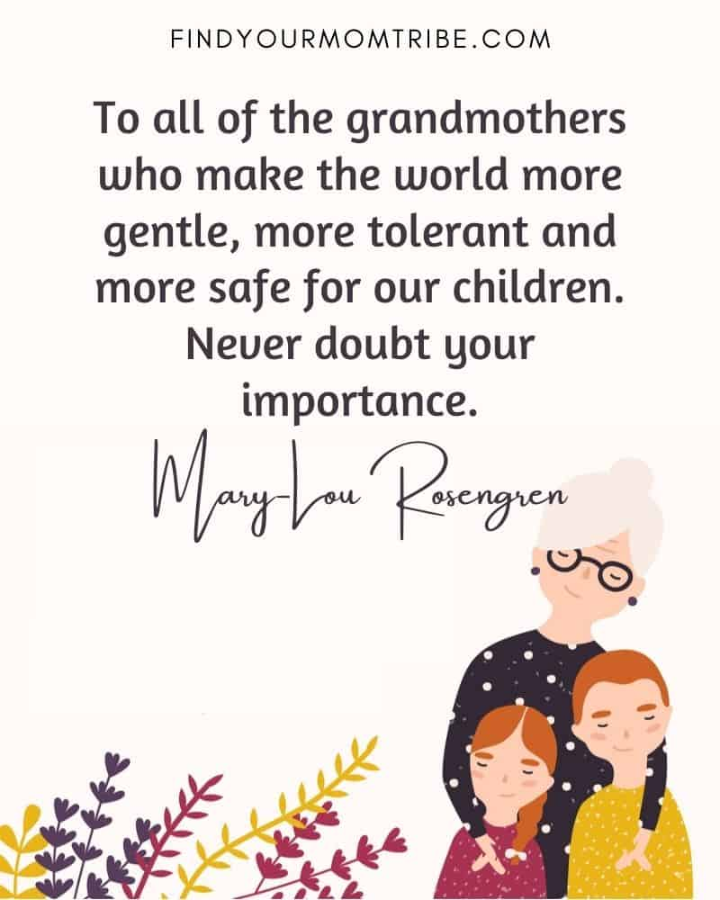 """Illustration of a grandmother with her grandchildren and a quote: """"To all of the grandmothers who make the world more gentle, more tolerant and more safe for our children. Never doubt your importance."""""""